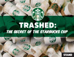 Starbucks: Trashed - The secret of the Starbucks' coffee cup