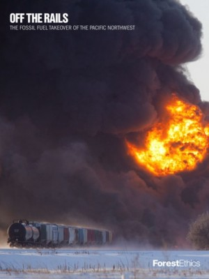 OFF THE RAILS THE FOSSIL FUEL TAKEOVER OF THE PACIFIC NORTHWEST